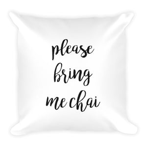 'Please bring me Chai' Pillowcase