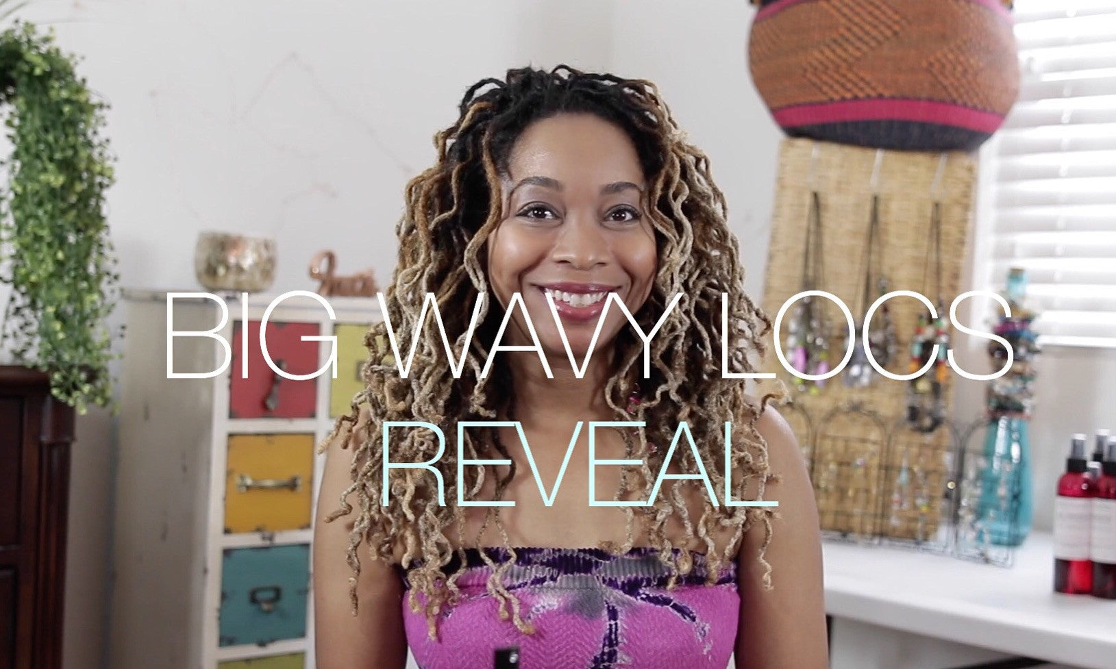 BIG WAVY LOC REVEAL