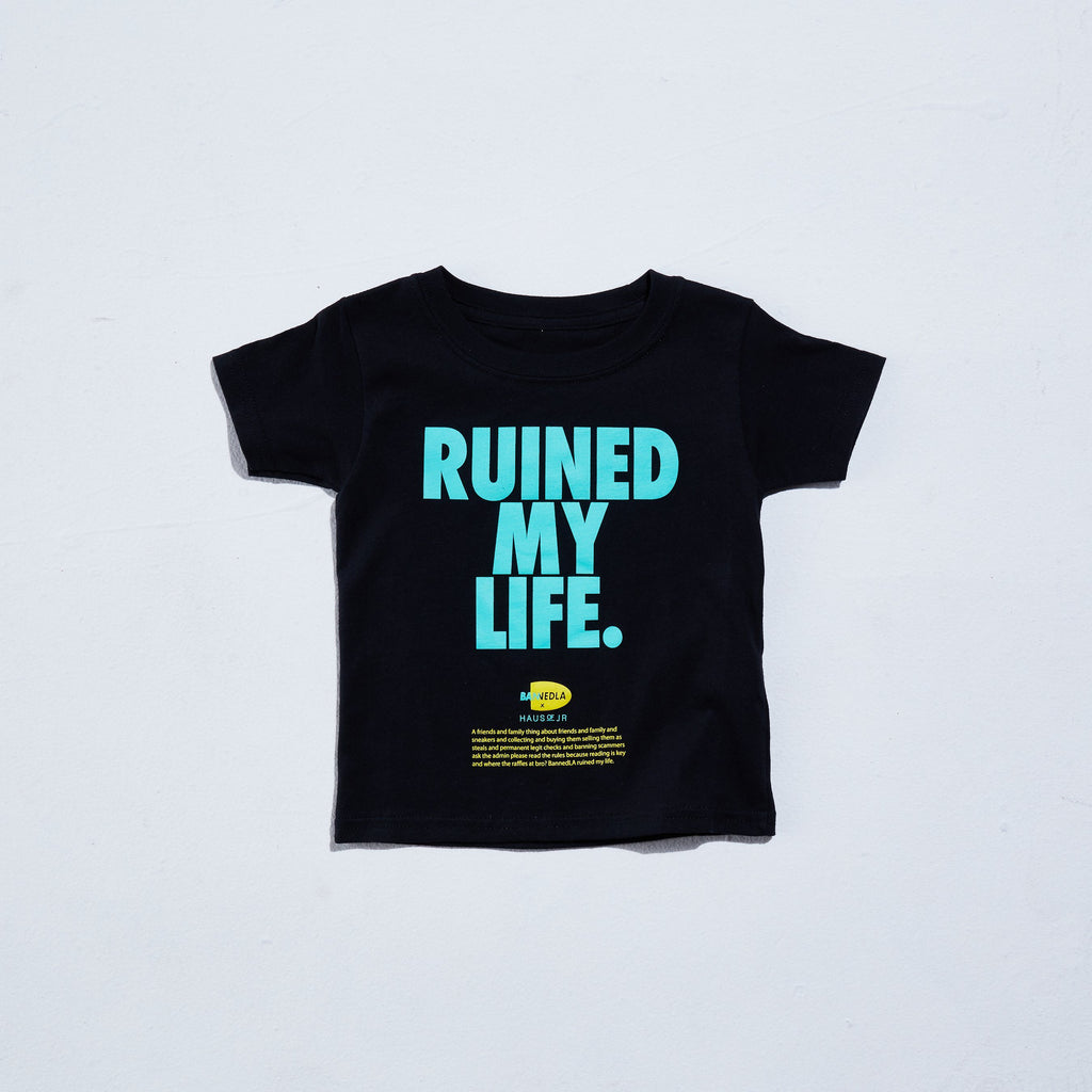 Ruined My Life Tee (Black) Tops Haus of JR