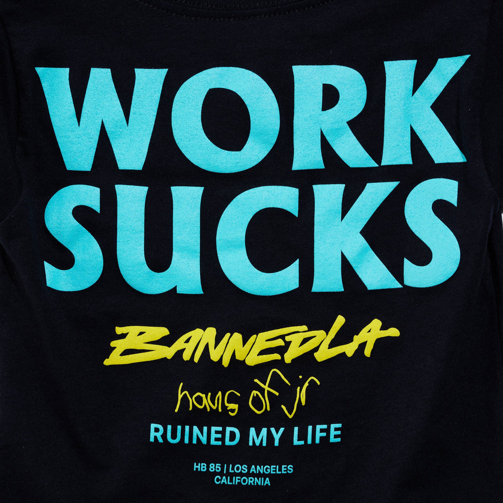 Work Sucks Tee (Black) Tops Haus of JR