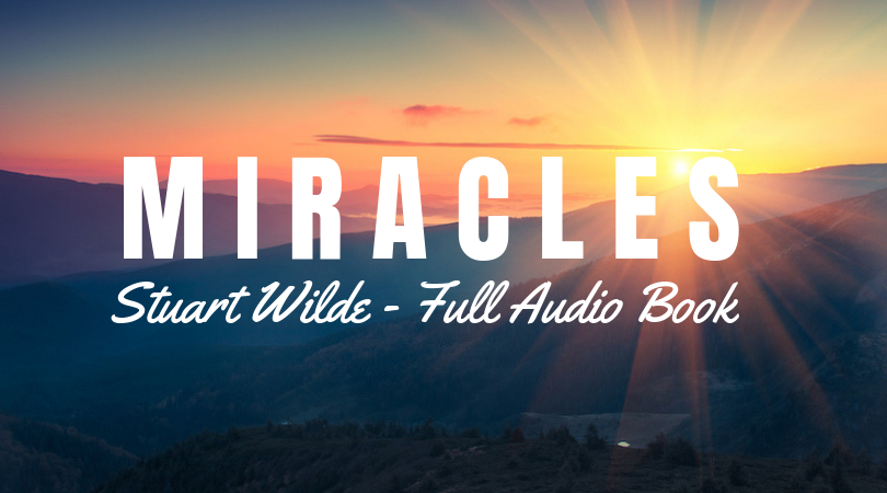 How To Attract Miracles In Your Life - Stuart Wilde - Full Audio Book