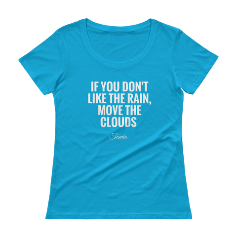 """Move The Clouds"" - Tamia's Quote -  Ladies T-Shirt"
