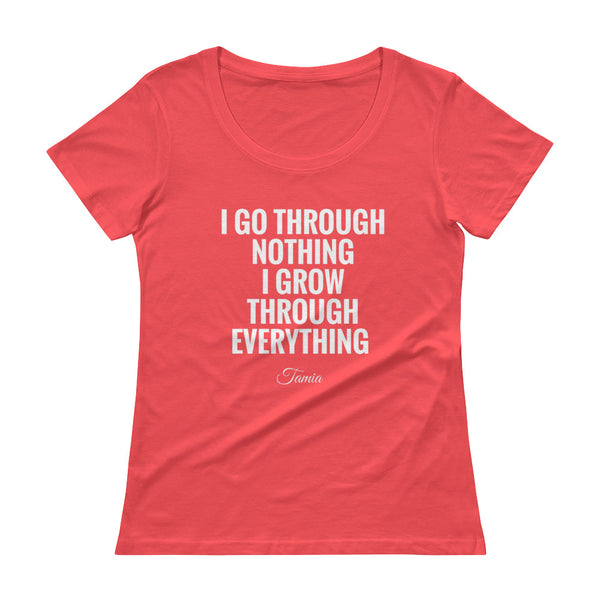 """I Go Through Nothing"" - Tamia's Quote -  Ladies T-Shirt"