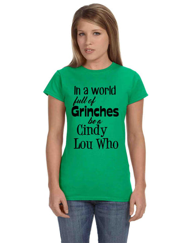 christmas shirts in a world full of grinches be a cindy lou who custom