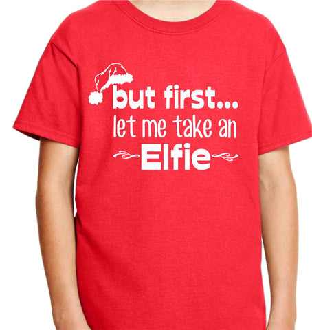 Kids Christmas Shirts.Christmas Shirts First Let Me Take An Elfie Custom Funny Kids Shirt Gifts For Her Matching Pjs Gift Ideas Family Shirts Elf On Shelf
