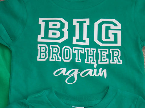 1a196d2709 Big Brother Again Shirt Available For Big, Bigger, Biggest, Baby, Little,