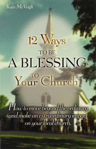 12 Ways to Be A Blessing To Your Church