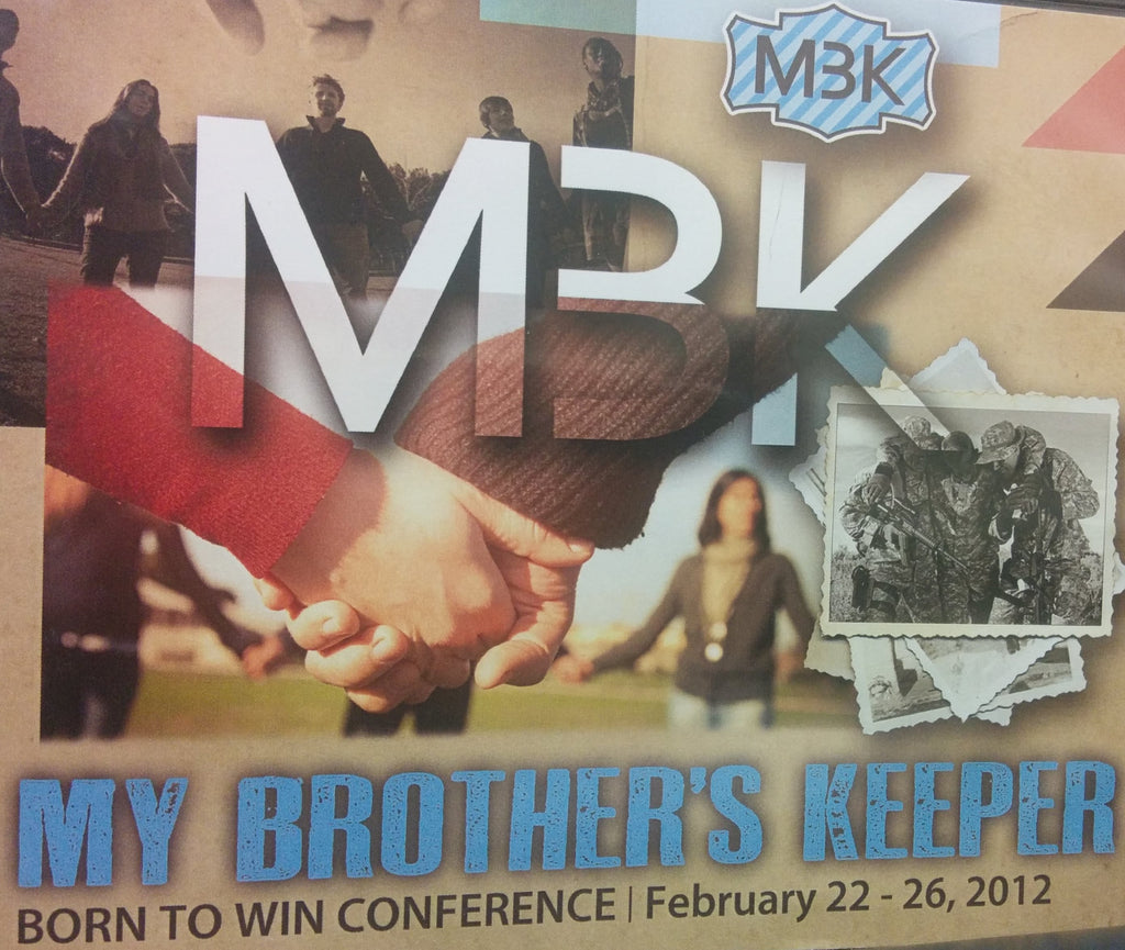 My Brother's Keeper Born to Win Conference 2012