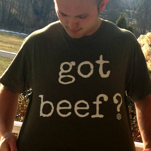Got Beef? T-Shirt Military Green w White Text Stacked Design 2X