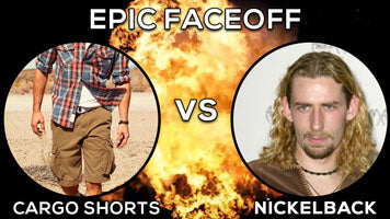 Cargo Shorts vs. Nickelback