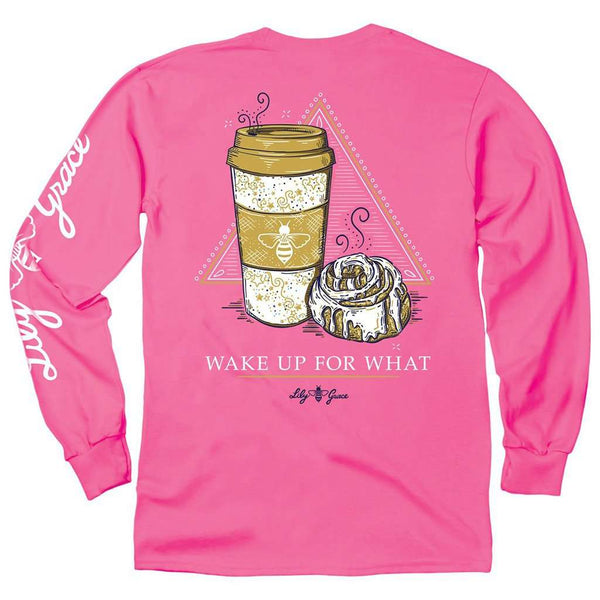 Lily Grace Wake Up For What Long Sleeve Tee by Lily Grace