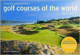 Books - Golf Courses Of The World 365 Days: Revised & Updated Edition Hardcover By Robert Sidorsky