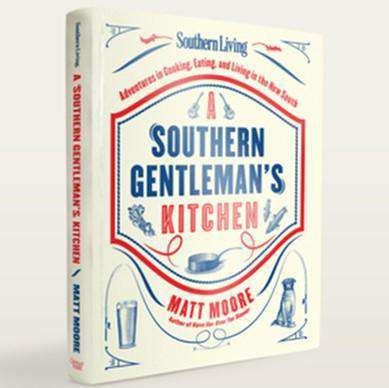 Southern Living's A Southern Gentleman's Kitchen Hardcover Book by Matt Moore