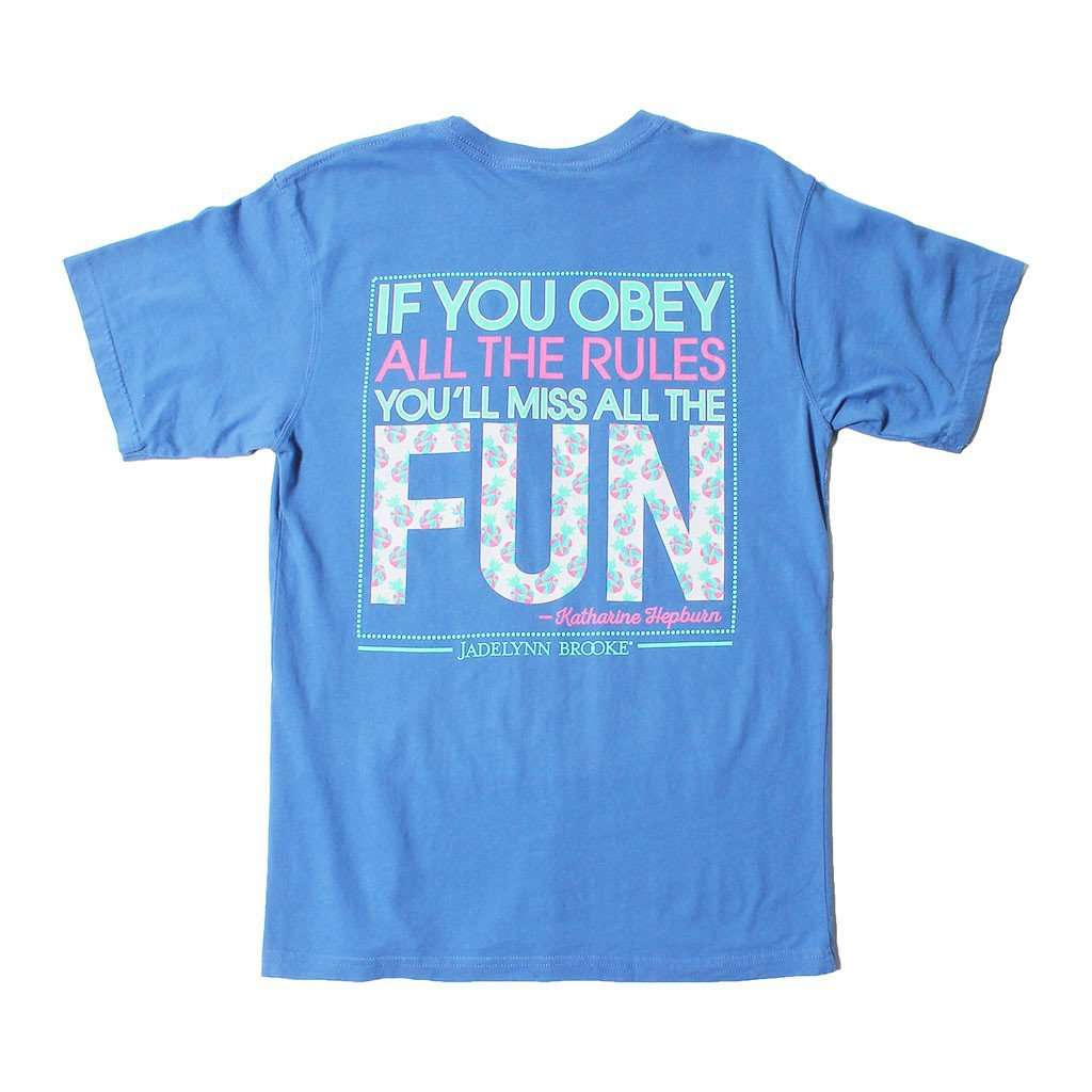 If You Obey All the Rules, You'll Miss All the Fun Tee in Flo Blue by Jadelynn Brooke - Country Club Prep