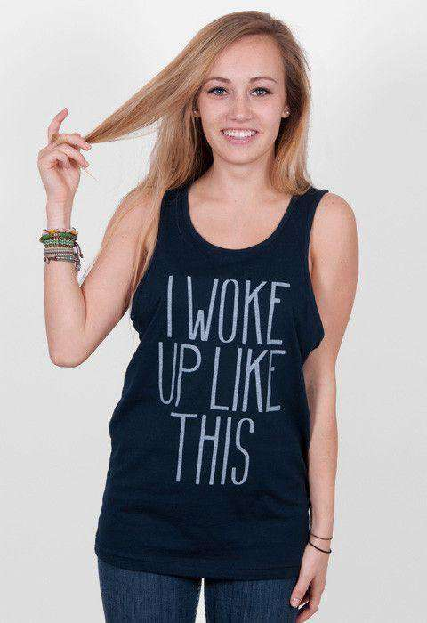Women's Tee Shirts - I Woke Up Like This Tank Top In Navy By Rowdy Gentleman - FINAL SALE