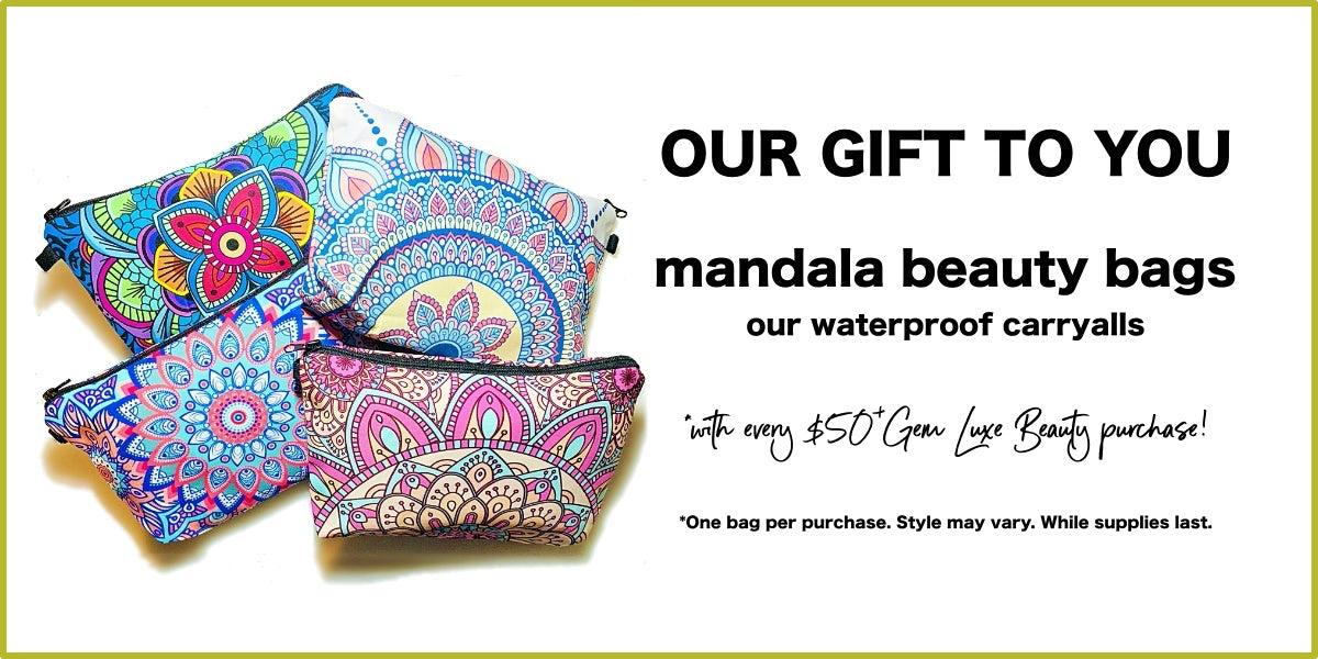 FREE GIFT! Our Mandala Beauty Bags with every $50+ Gem Luxe Beauty purchase!