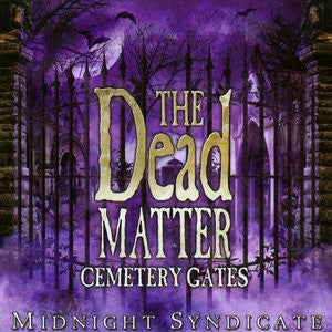 Midnight Syndicate - The Dead Matter Cemetary Gates
