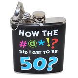 How the #@*!? Did I Get To Be 50? Flask