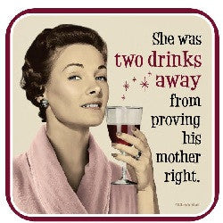 Two Drinks Away Coaster