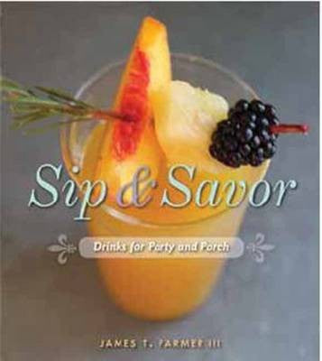 Sip and Savor - James T. Farmer III