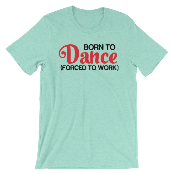 Born To Dance - Men's T-Shirt (Heather Mint)