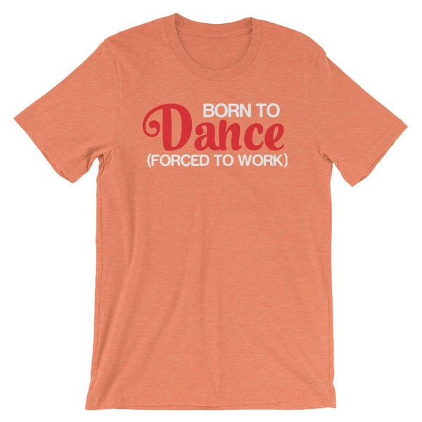 Born To Dance - Men's T-Shirt (Heather Orange)