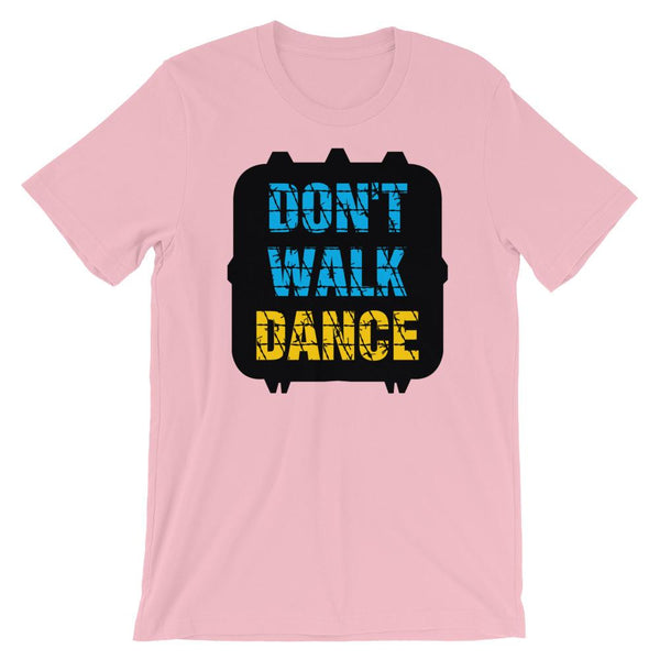 Don't Walk, Dance - Women's T-Shirt (Pink)