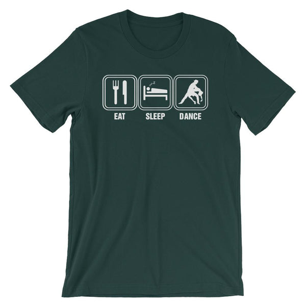 Eat Sleep Dance - Men's T-Shirt (Forest)