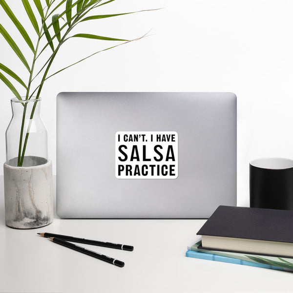 I Can't I Have Salsa Practice - Sticker