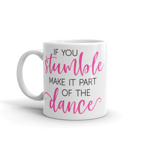 If You Stumble Mug