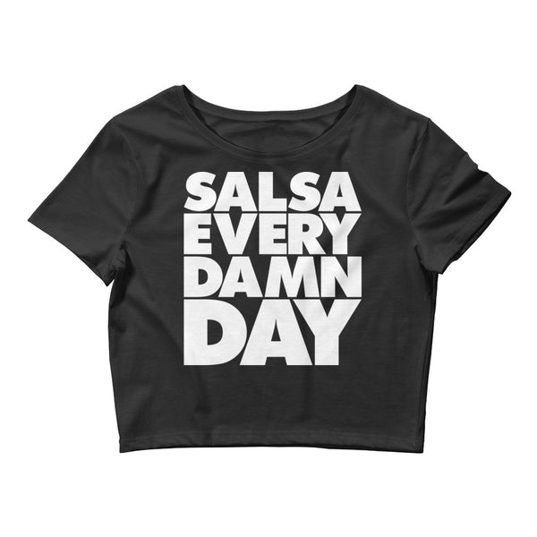 Salsa Every Damn Day - Women's Crop Top