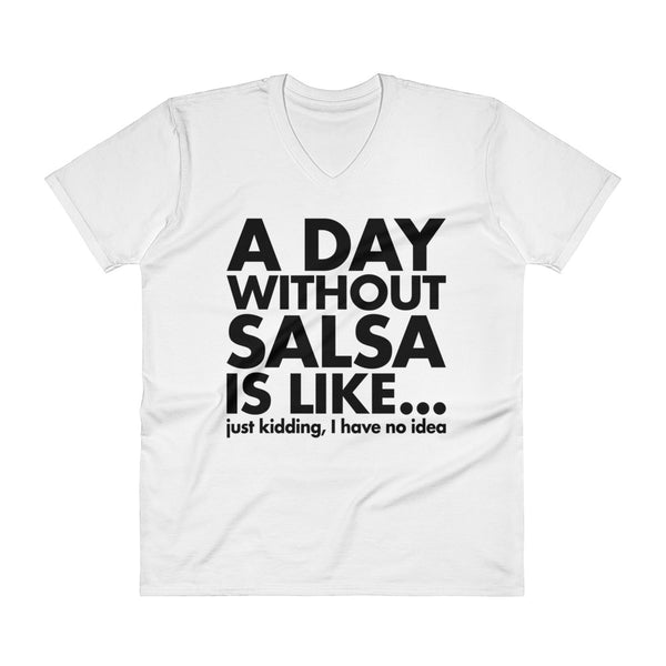 A Day Without Salsa - Men's V-Neck T-Shirt