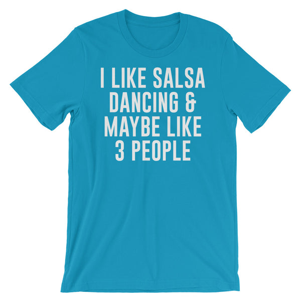 I Like Salsa Dancing & Maybe Like 3 People - Women's Salsa Dancing T-Shirt