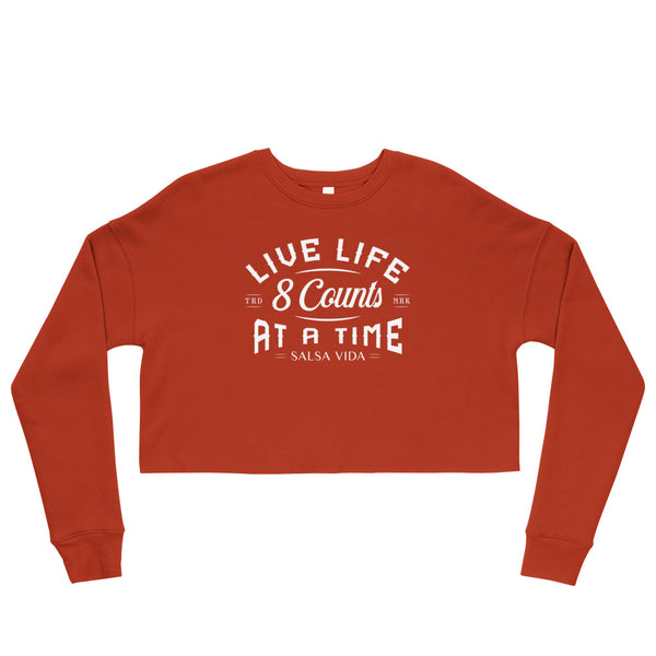 Live Life 8 Counts At A Time - Crop Sweatshirt