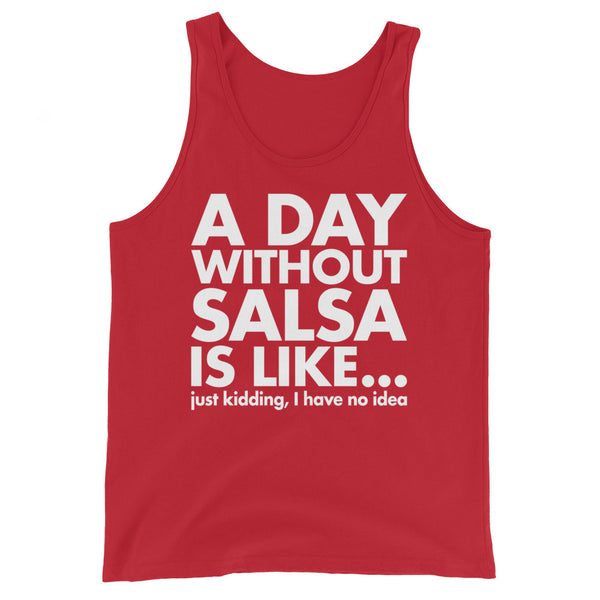 A Day Without Salsa Is Like - Men's Tank Top