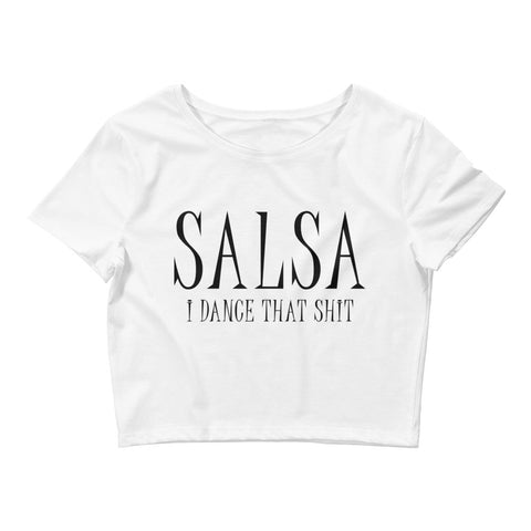Salsa I Dance That Shit - Women's Crop Top