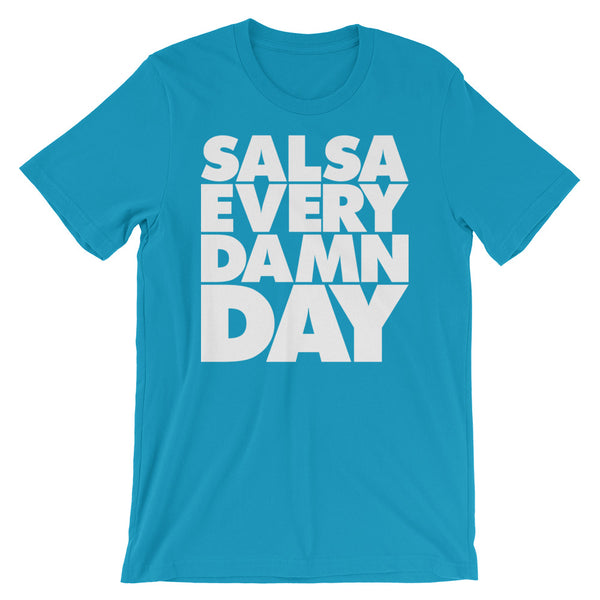 Salsa Every Damn Day - Women's Salsa Dancing T-Shirt