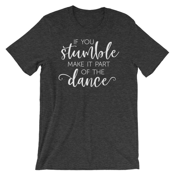 If You Stumble Make It Part of the Dance - Women's Salsa Dancing T-Shirt