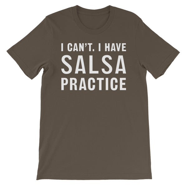 I Can't, I Have Salsa Practice - Women's Salsa Dancing T-Shirt