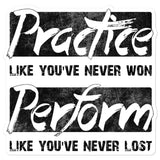 Practice Like You've Never Won - Sticker