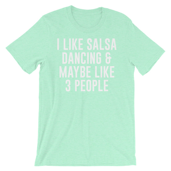 I Like Salsa Dancing & Maybe Like 3 People - Men's Salsa Dancing T-Shirt