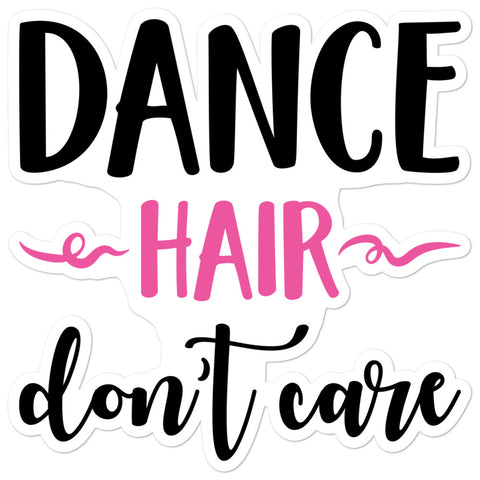 Dance Hair Don't Care - Sticker