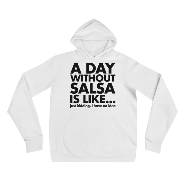 A Day Without Salsa - Women's Hoodie