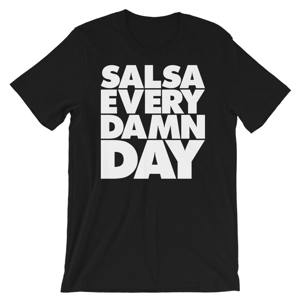 Salsa Every Damn Day - Men's Salsa Dancing T-Shirt