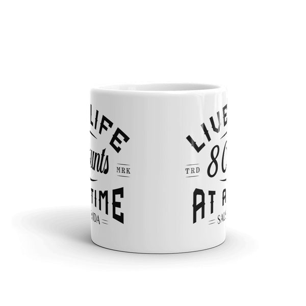Live Life 8 Counts At A Time Mug