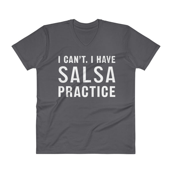 I Can't I Have Salsa Practice - Men's V-Neck T-Shirt