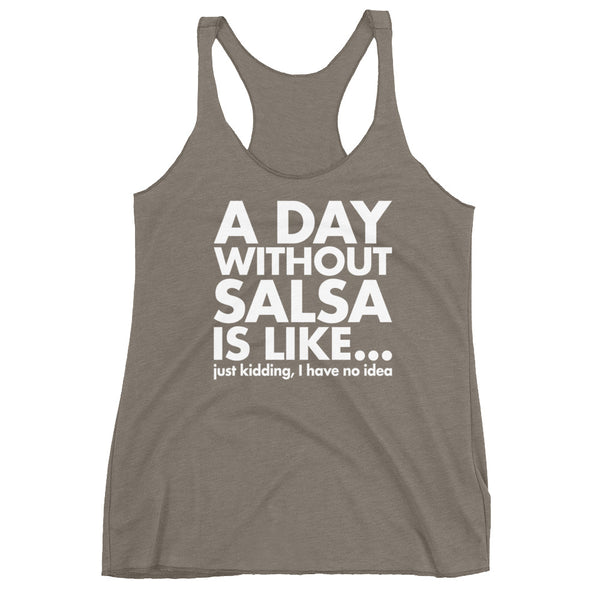 A Day Without Salsa - Women's Tank Top
