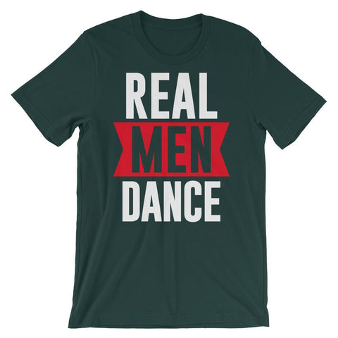 Real Men Dance (Tall) - Men's T-Shirt (Forest)