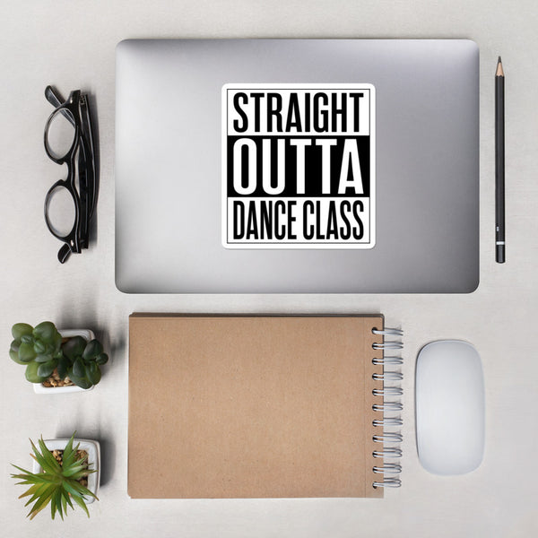 Straight Outta Dance Class - Sticker