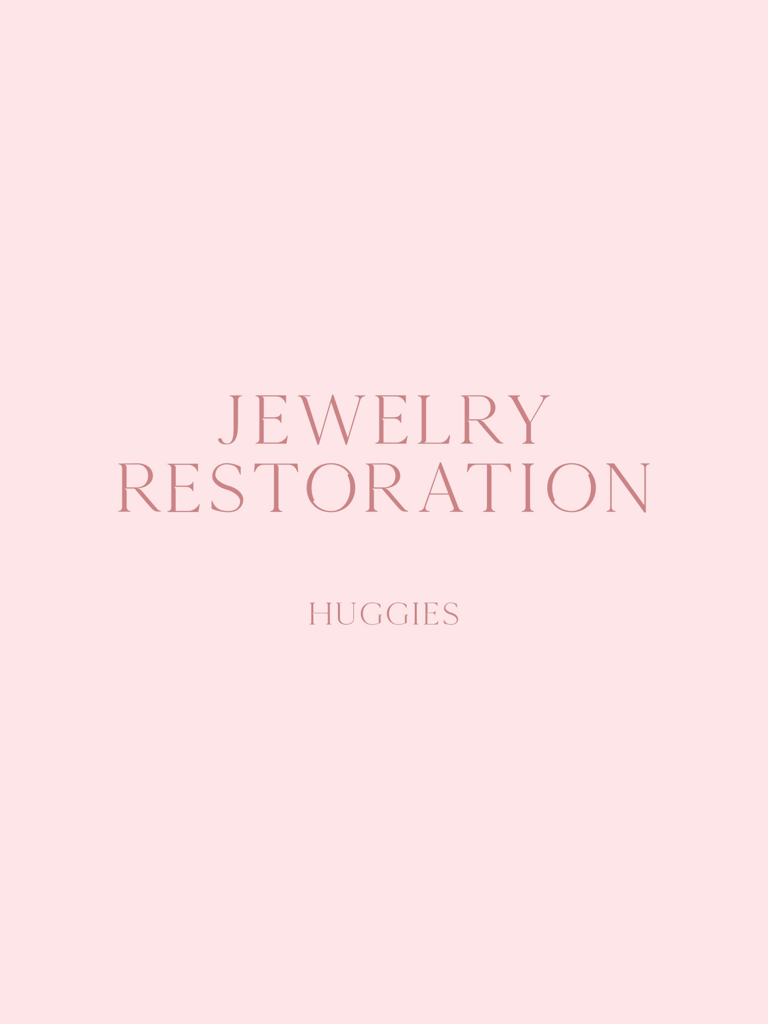Jewelry Restoration - Huggies